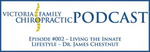Victoria Family Chiropractic Podcast EP 2 Victoria BC