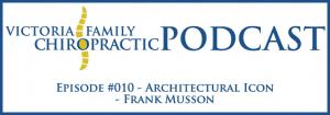 Victoria Family Chiropractic Podcast EP 10 Victoria BC