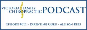 Victoria Family Chiropractic Podcast EP 11 Victoria BC