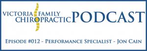 Victoria Family Chiropractic Podcast EP 12 Victoria BC
